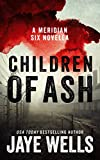 Children of Ash: A Meridian Six Story