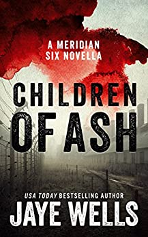 Children of Ash: A Meridian Six Story by [Wells, Jaye]