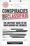 img - for Conspiracies Declassified: The Skeptoid Guide to the Truth Behind the Theories book / textbook / text book