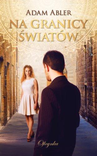Na granicy swiatów (Polish Edition) Adam Abler