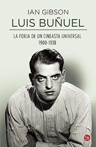 Descargar Libro Luis Buñuel, La Forja De Un Cineasta Universal Ian Gibson