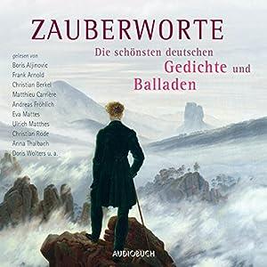 Zauberworte: Die schönsten deutschen Gedichte und Balladen Hörbuch