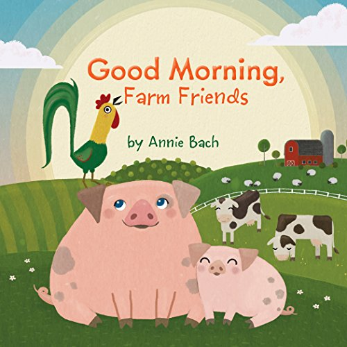 Good Morning, Farm Friends (Good Morning Poems For Friends In English)