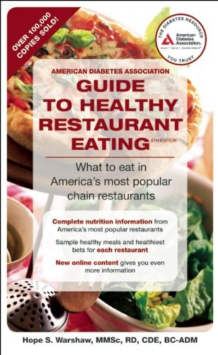 By Hope S. Warshaw R.D. American Diabetes Association Guide to Healthy Restaurant Eating: What to eat in America's most popu (Fourth - Popu Most