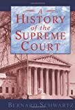 Front cover for the book A History of the Supreme Court by Bernard Schwartz