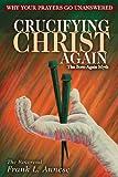 Crucifying Christ Again, Frank L. Annese, 0985440414