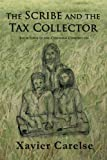 img - for The Scribe and the Tax Collector: Book Four of the Cyrenian Chronicles (Volume 4) book / textbook / text book