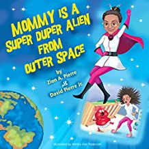 Mommy Is A Super Duper Alien From Outer Space