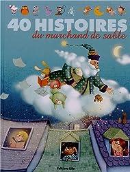 J'aime les histoires - 40 Histoires du Marchand de Sable - Dès 2 ans