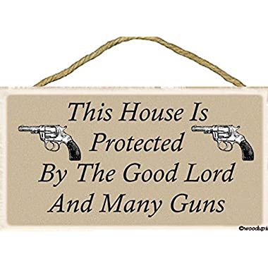 This House Is Protected By the Good Lord and Many Guns / Makes a great gift idea / Sign 5''x10'' Wood, Plaque