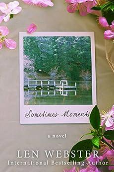 Sometimes Moments by [Webster, Len]