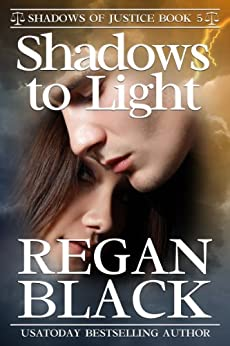 Shadows to Light (Shadows of Justice Book 5) by [Black, Regan]