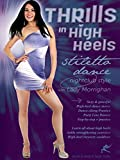 Thrills in High Heels - Stiletto Dance Nightclub Style, with Lady Morrighan