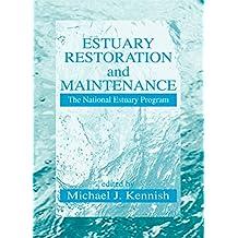 Estuary Restoration and Maintenance: The National Estuary Program (CRC Marine Science)