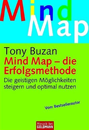 Mind Map - die Erfolgsmethode: Die geistigen Möglichkeiten steigern und optimal nutzen (Mosaik bei Goldmann)