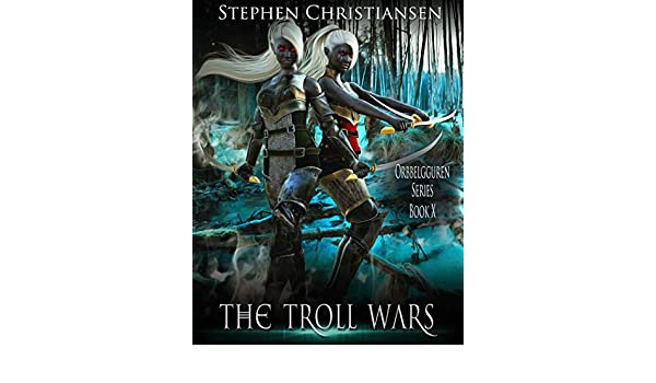 The Troll Wars (Orbbelgguren Book 10) (English Edition ...