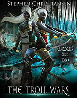 Amazon.com: The Troll Wars (Orbbelgguren Book 10) eBook ...