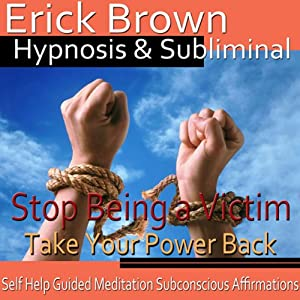 Stop Being a Victim Hypnosis Speech