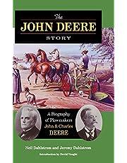The John Deere Story: A Biography of Plowmakers John and Charles Deere