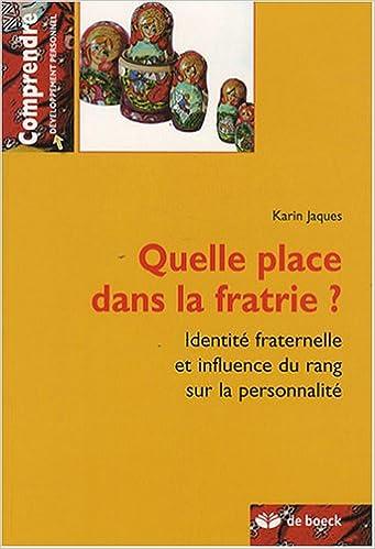 Livres gratuits en ligne Quelle place dans la fratrie ? : Identité fraternelle et influence du rang sur la personnalité pdf, epub ebook