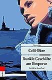 Dunkle Geschäfte am Bosporus: Ein Fall für Remzi Ünal (Unionsverlag Taschenbücher)