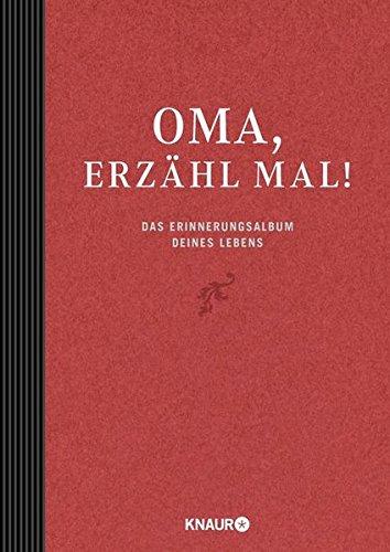 Elma van Vliet Oma, erzähl mal: Das Erinnerungsalbum deines Lebens