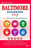 Baltimore Tourist Guide 2019: Shops, Restaurants, Entertainment and Nightlife in Baltimore, Maryland (City Tourist Guide 2019)