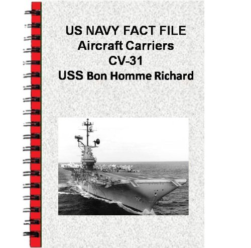 US NAVY FACT FILE Aircraft Carriers CV-31 USS Bon Homme Richard