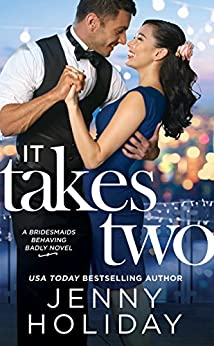 It Takes Two (Bridesmaids Behaving Badly Book 2) by [Holiday, Jenny]
