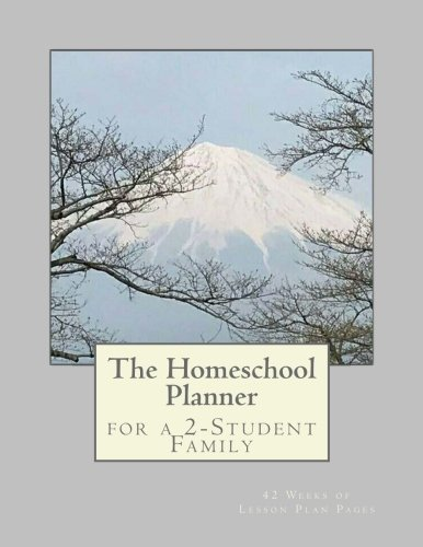 The Homeschool Planner for a 2-Student Family: 42 Weeks of Lesson Plan Pages