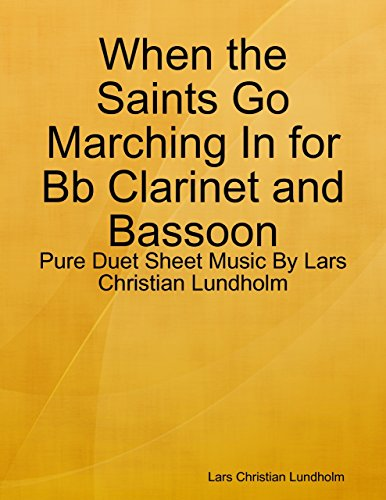 When the Saints Go Marching In for Bb Clarinet and Bassoon - Pure Duet Sheet Music By Lars Christian Lundholm - Saints Go Marching Clarinet