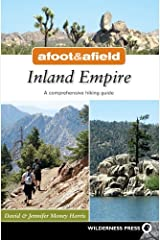 Afoot and Afield: Inland Empire: A Comprehensive Hiking Guide Kindle Edition