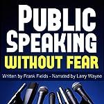 Public Speaking Without Fear | Frank Fields