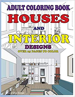 Amazoncom Houses And Interior Designs Adult Coloring Book