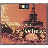 Fair Blows The Wind For France