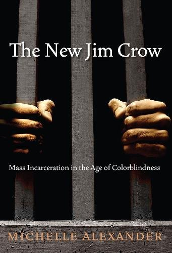 Books : The New Jim Crow:  Mass Incarceration in the Age of Colorblindness