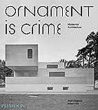 Ornament is Crime: Modernist Architecture