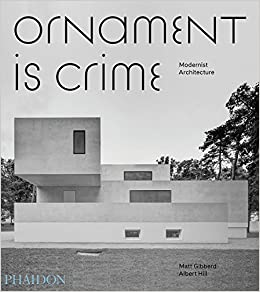 Ornament is crime modernist architecture albert hill matt ornament is crime modernist architecture albert hill matt gibberd 9780714874166 amazon books fandeluxe Gallery