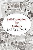 Self-Promotion for Authors, Larry Moniz, 097970071X