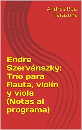 Descargar Libro Endre Szervánszky: Trío Para Flauta, Violín Y Viola Andrés Ruiz Tarazona