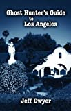img - for Ghost Hunter's Guide to Los Angeles book / textbook / text book