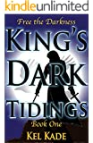 Free the Darkness (King's Dark Tidings Book 1)