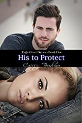 His to Protect: Eagle Guard Series Book One