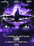 Turbulence 3 - Heavy Metal