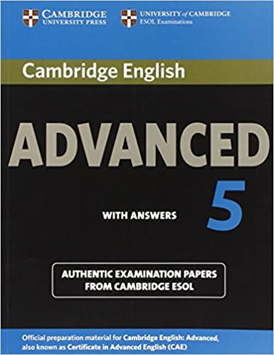 Cambridge english advanced 5 students book with answers authentic cambridge english advanced 5 students book with answers authentic examination papers from cambridge esol cae practice tests student answer key edition fandeluxe Gallery