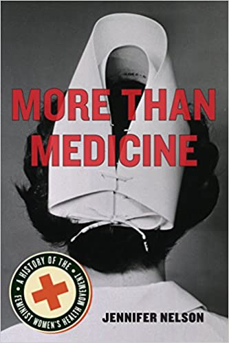 Download More Than Medicine: A History of the Feminist Women's Health Movement PDF