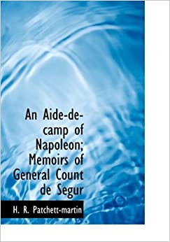 Book An Aide-de-Camp of Napol On: Memoirs of General Count de S Gur