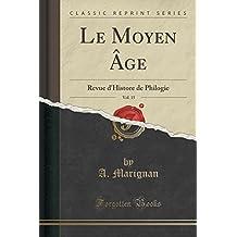 Le Moyen Âge, Vol. 15: Revue d'Histore de Philogie (Classic Reprint)