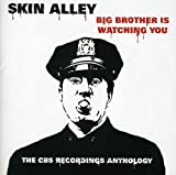 Big Brother Is Watching You - The Cbs Records Anthology /  Skin Alley