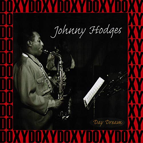 Johnny Hodges - Day Dream, 1938-1947 (Remastered Version) [Doxy -